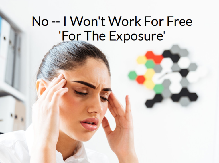 No — I Won't Work For Free 'For The Exposure'